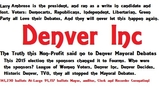City and County of Denver elections, results, debates, forums, polls, candidate information, League of Woman Voters, Denver Inc, Historic, Denver Decides and their voters.